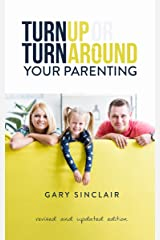 Turn Up Or Turn Around Your Parenting: An Essentials Kit Kindle Edition