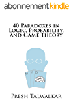 40 Paradoxes in Logic, Probability, and Game Theory (English Edition)