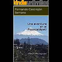 Una aventura en el Popocatépetl: Entre el reto y la lealtad