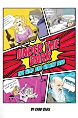 Under the Barr: The wild and wacky web Kindle Edition