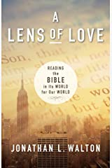 A Lens of Love: Reading the Bible in Its World for Our World Paperback