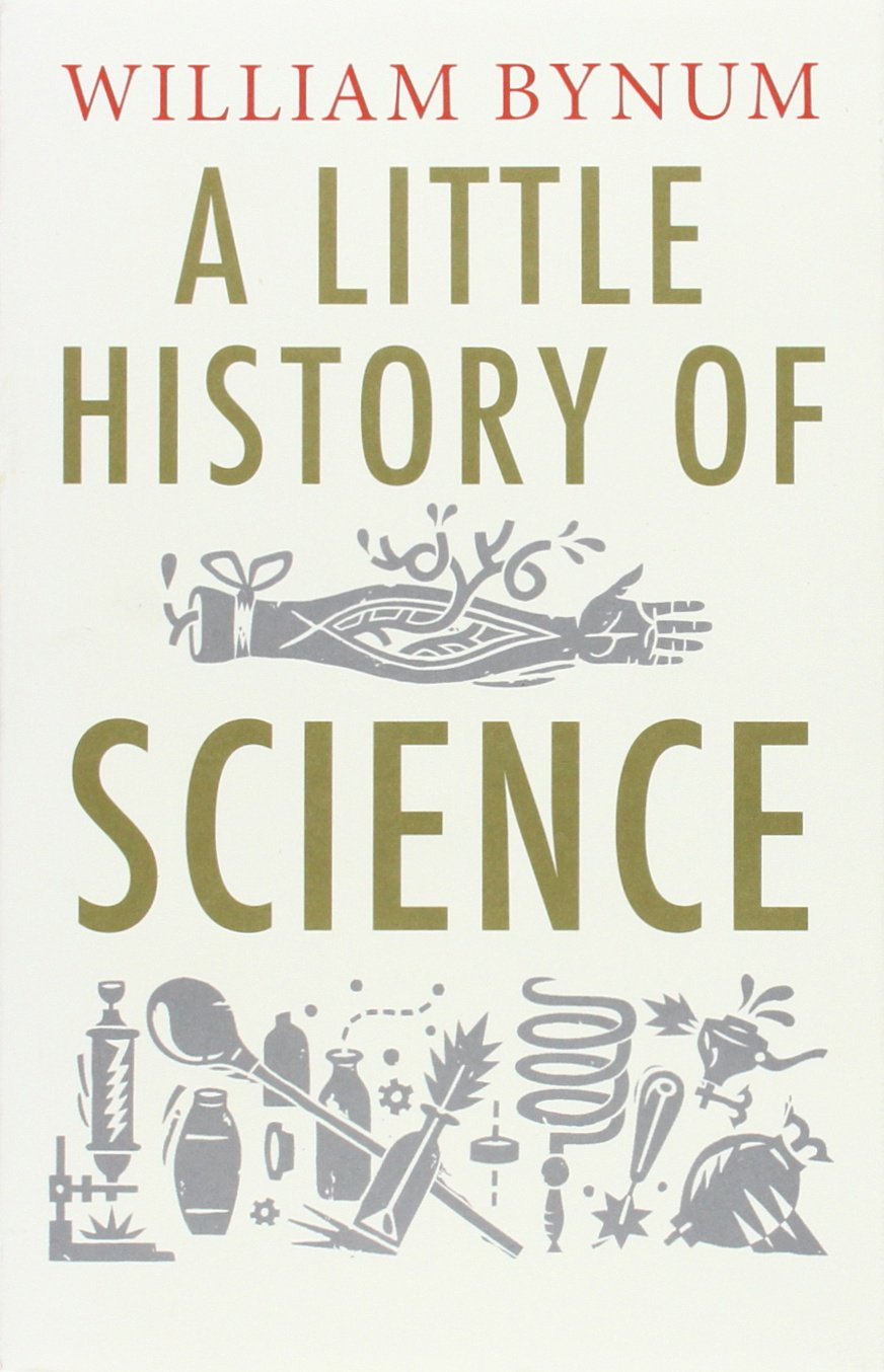 A Little History of Science: William Bynum: 9780300197136: Amazon.com: Books