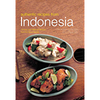 Authentic Recipes from Indonesia: [Indonesian Cookbook, 80 Recipes] (Authentic Recipes Series)