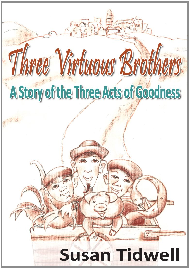 Read Online Three Virtuous Brothers: A Story of the Three Acts of Goodness pdf epub