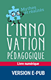 L'innovation pédagogique (MYTHES RÉALITES) (French Edition)