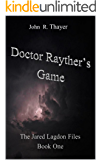 The Jared Lagdon Files:Dr. Rayther's Game
