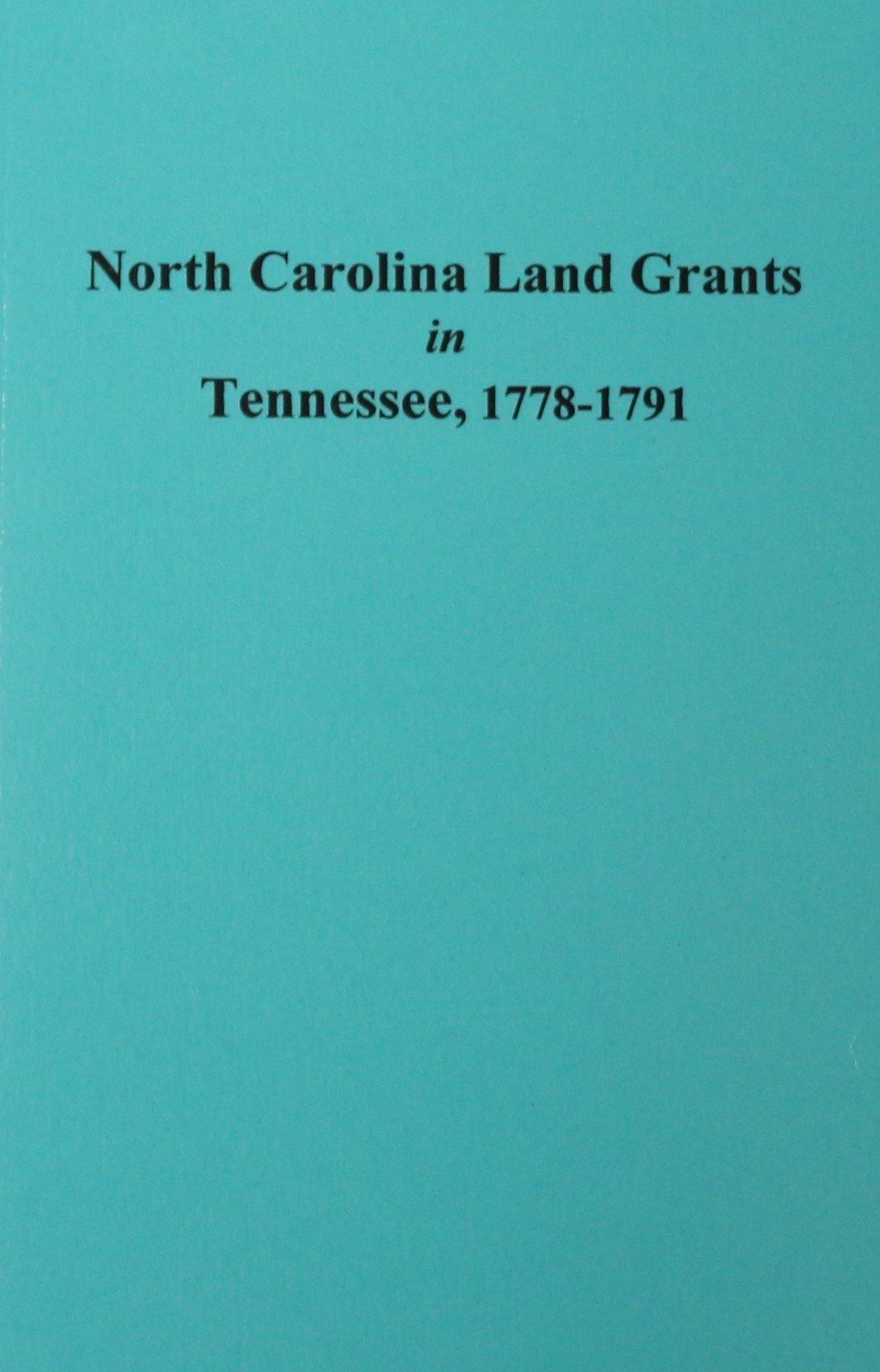 North Carolina Land Grants in Tennessee, 1778-1791: Goldene Fillers  Burgner: 9780893082055: Amazon.com: Books