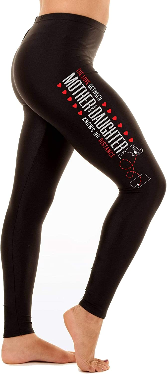 Idea Mother Day Leggings Maryland MD Nebraska NE The Love Between Mother /& Daughter Knows no Distance