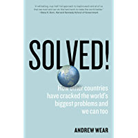 Solved!: How Other Countries Have Cracked the World's Biggest Problems and We Can Too