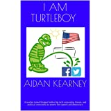 I Am Turtleboy: A teacher turned blogger battles big tech censorship, threats, and political correctness to protect free spee