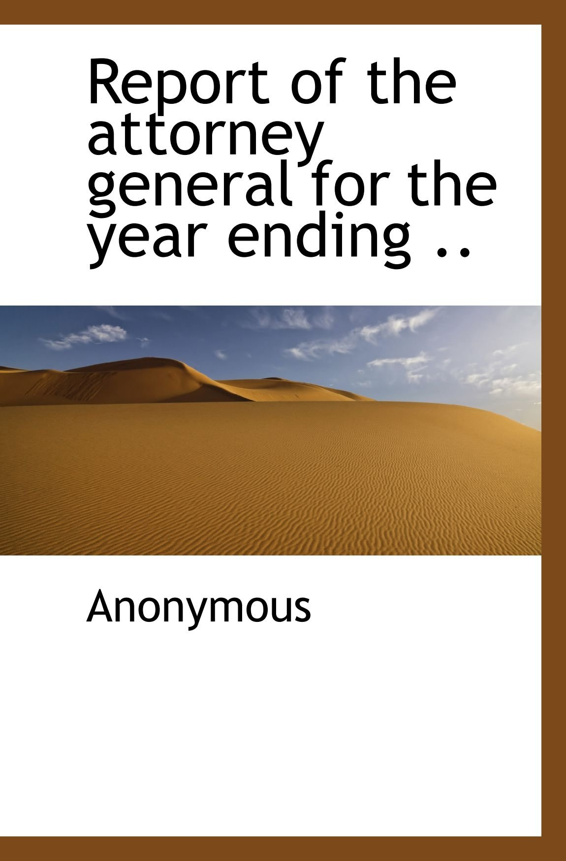 Download Report of the attorney general for the year ending .. PDF