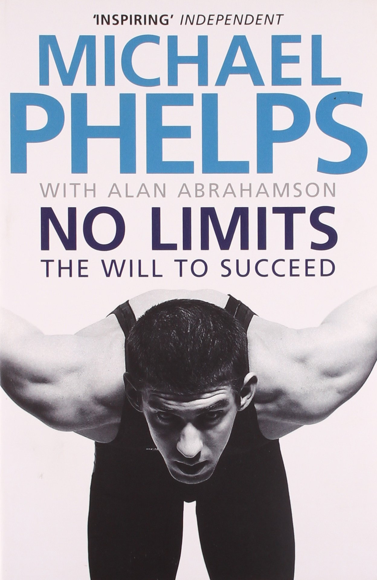No Limits The Will To Succeed Amazon Michael Phelps Alan