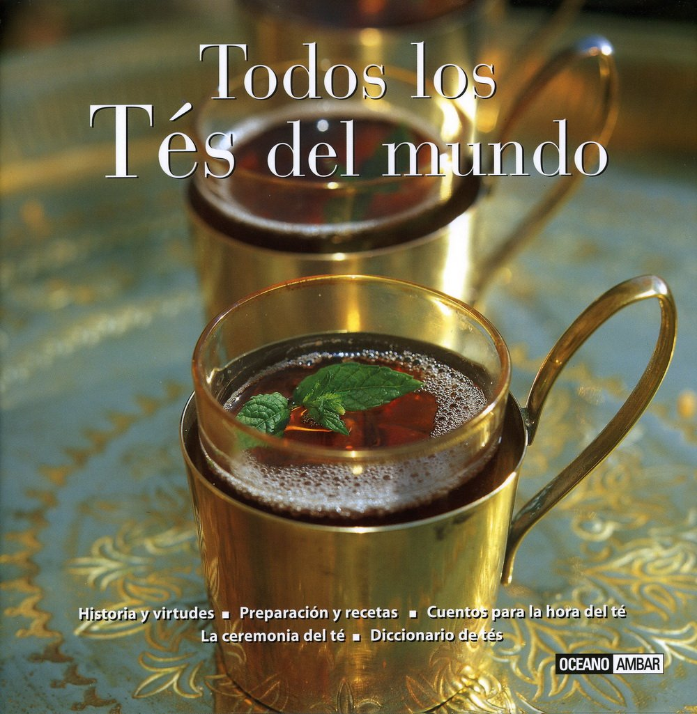 Todos los Tes del mundo/ All the Teas of the World (Sabores Del Mundo) (Spanish Edition): Francesc Miralles: 9788475563237: Amazon.com: Books