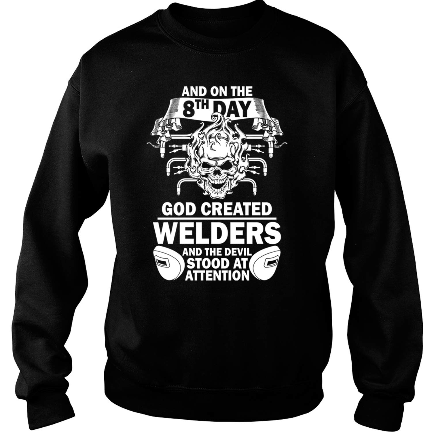 God Created Welders S And On The 8th Day T Shirt 6899