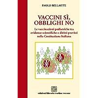 Vaccini sì, obblighi no. Le vaccinazioni pediatriche tra evidenze scientifiche e diritti previsti nella costituzione italiana