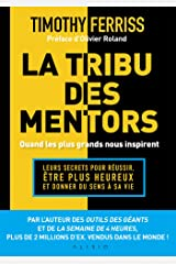 La tribu des mentors, quand les plus grands nous inspirent (French Edition) Kindle Edition