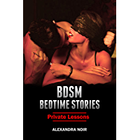BDSM Bedtime Stories - Private Lessons: An Explicit and Erotic Story of Dominance and Submission (BSDM Bedtime Stories Book 17) (English Edition)