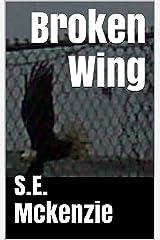 Broken Wing Kindle Edition