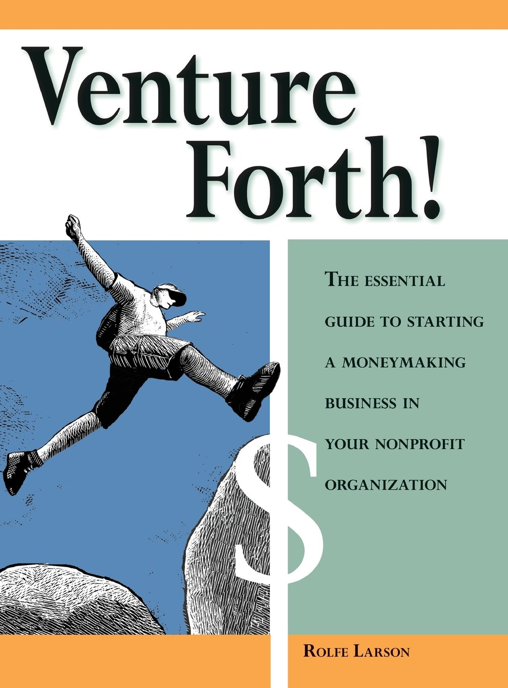 Venture Forth!: The Essential Guide to Starting a Moneymaking Business in Your Nonprofit Organization PDF