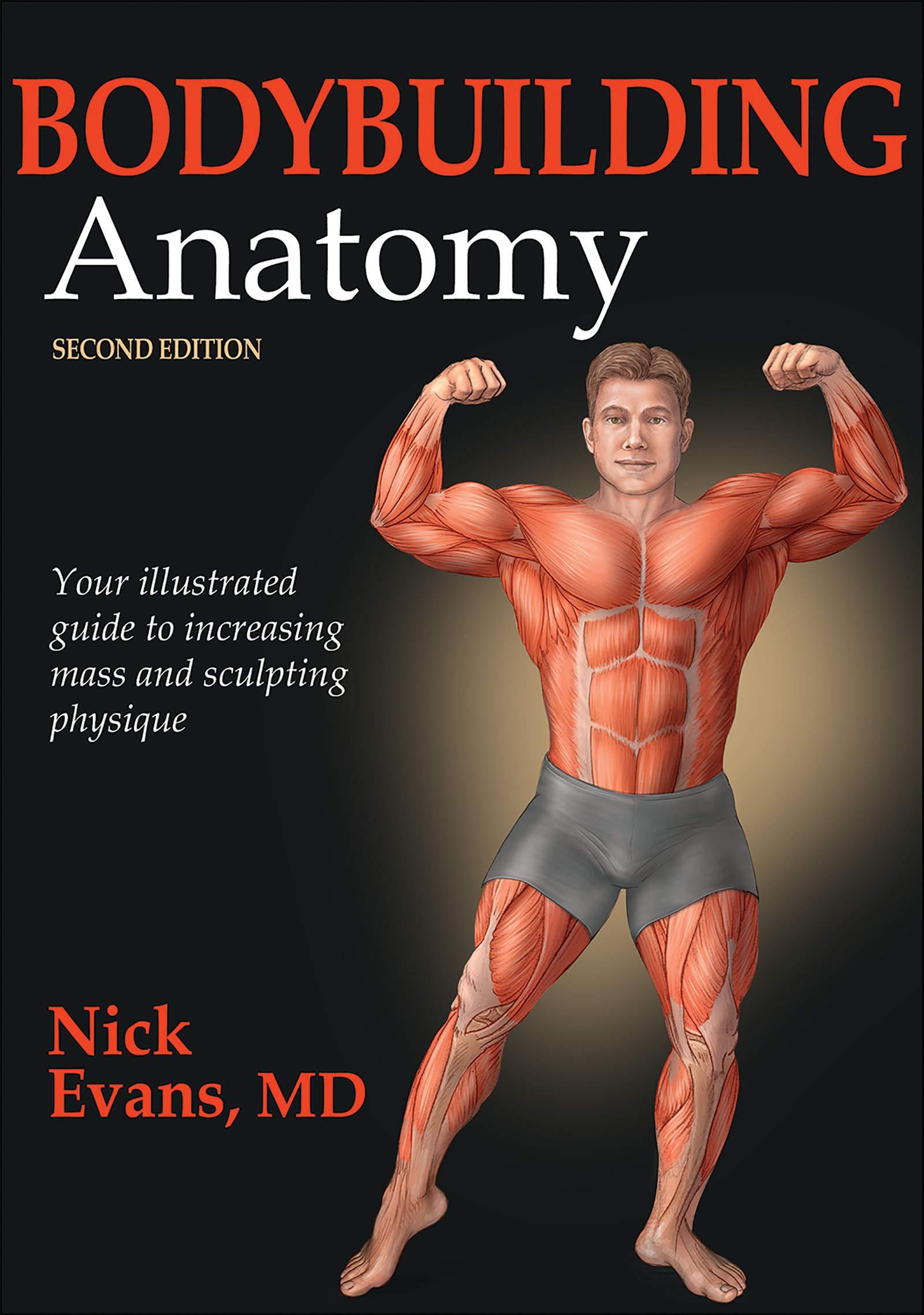 Bodybuilding Anatomy Amazon Nick Evans 9781450496254 Books