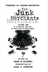 The Junk Merchants: A Literary Salute to William S. Burroughs Kindle Edition