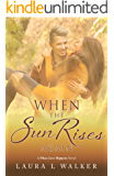 When the Sun Rises Again (When Love Happens Book 3)