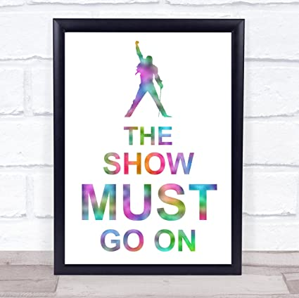Amazon.com: Rainbow The Show Must Go On Song Lyric Quote Print