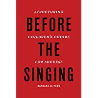 Before the Singing: Structuring Children's Choirs for Success book cover