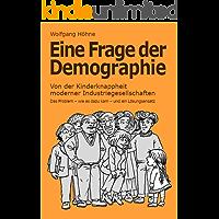 Eine Frage der Demographie: Von der Kinderknappheit moderner Industriegesellschaften