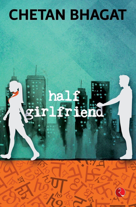 Half Girlfriend: Amazon.de: Chetan Bhagat: Fremdsprachige Bücher
