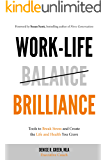 Work-Life Brilliance: Tools to Break Stress and Create the Life and Health You Crave
