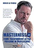 Masterness Job: Come trasformare la tua passione in professione
