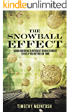 The Snowball Effect: Using Dividend & Interest Reinvestment To Help You Retire On Time