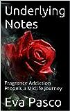 Underlying Notes: Fragrance Addiction Propels a Midlife Journey