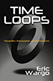 Time Loops: Precognition, Retrocausation, and the Unconscious