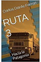 RUTA 3: Hacia la Patagonia (Spanish Edition) Kindle Edition