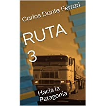 RUTA 3: Hacia la Patagonia (Spanish Edition) Aug 16, 2018