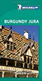 Burgundy - Jura Green Guide (Michelin Green Guides)