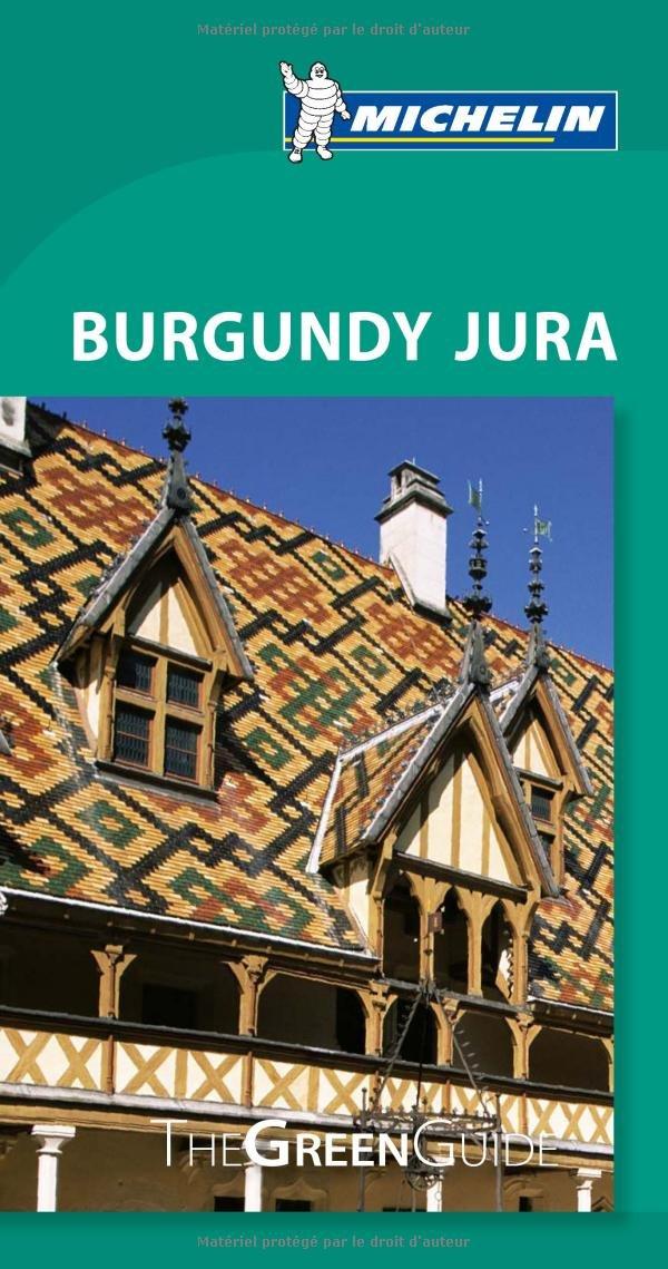 Michelin Green Guide Burgundy Jura (Green Guide/Michelin) pdf epub