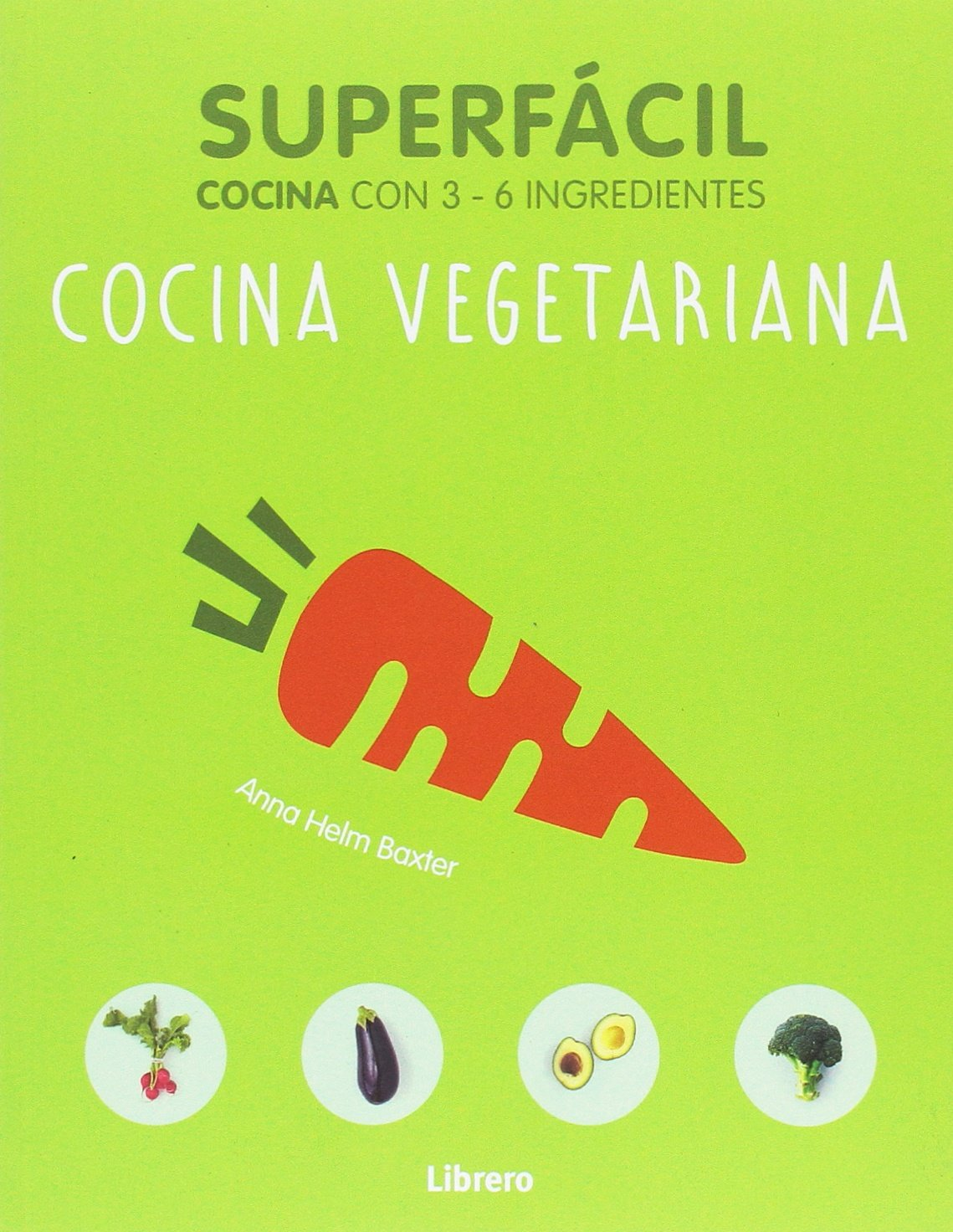 Cocina Vegetariana Anna Baxter 9789089988508 Amazoncom