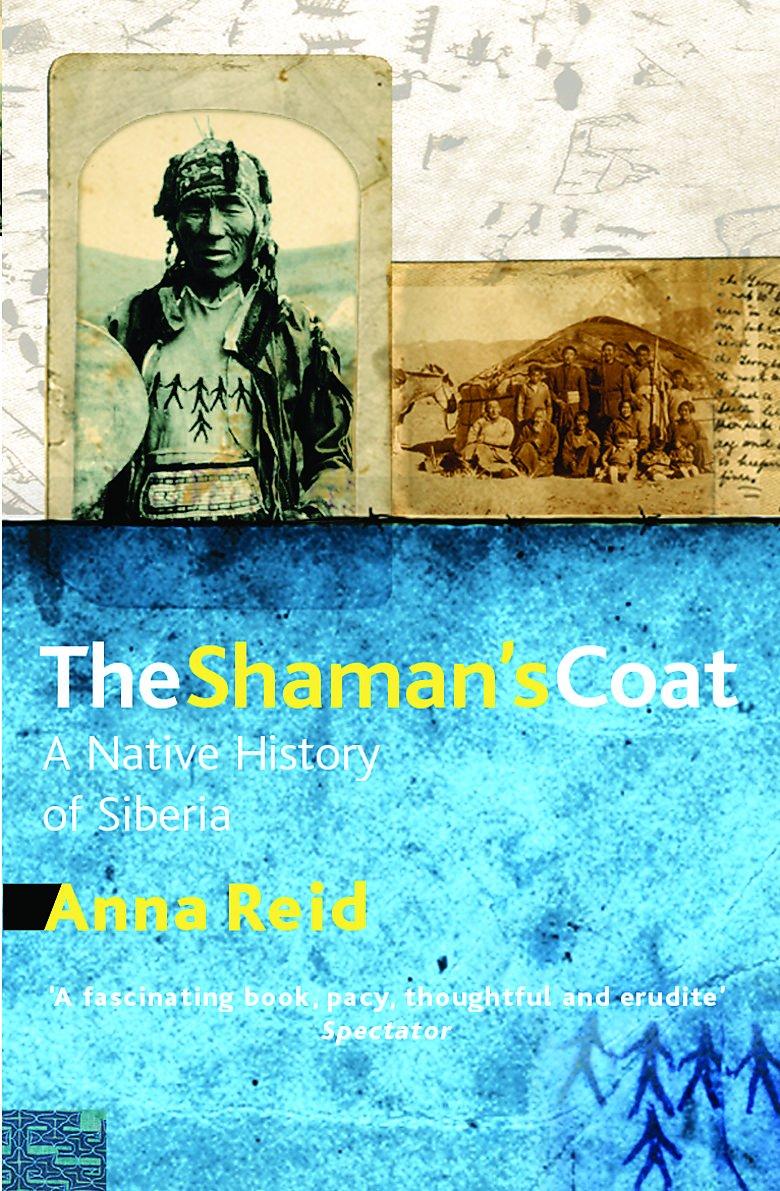 Download The Shaman's Coat: A Native History of Siberia pdf epub