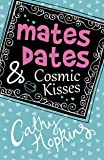 Mates, Dates and Cosmic Kisses (The Mates, Dates series)
