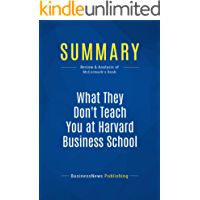 Summary: What They Don't Teach You at Harvard Business School: Review and Analysis of McCormack's Book (English Edition)