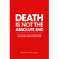 Death Is Not the Absolute End (English Edition)