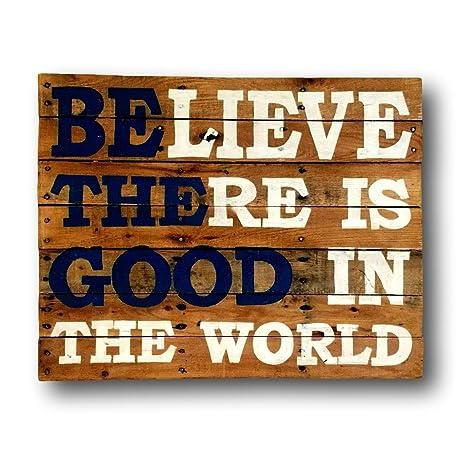 Amazon.com: pottelove Believe There es bueno en el mundo ...