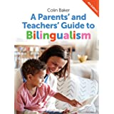 A Parents' and Teachers' Guide to Bilingualism (Parents' and Teachers' Guides, 18)