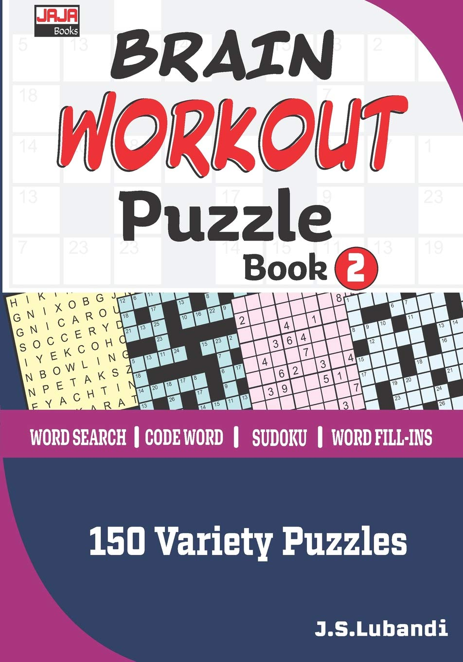BRAIN WORKOUT Puzzle Book 2 (150 Variety puzzles: Word