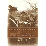 Citizen Strangers: Palestinians and the Birth of Israel's Liberal Settler State (Stanford Studies in Middle Eastern and Islam