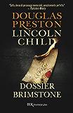 Dossier Brimstone: Serie di Pendergast Vol.5 (Narrativa)