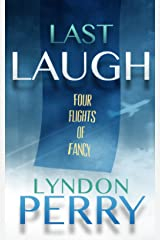 Last Laugh - Four Flights of Fancy (Four-Pack Fiction Book 2) Kindle Edition